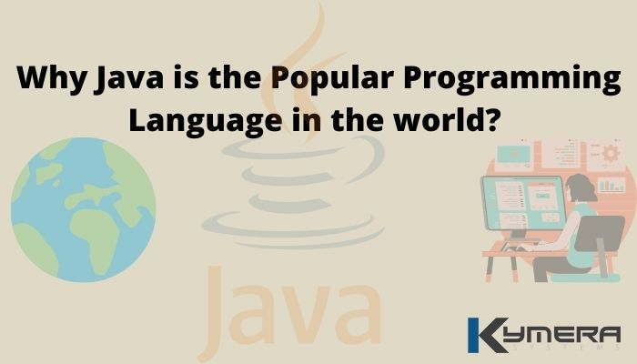 Why Java is the Popular Programming Language in the World?